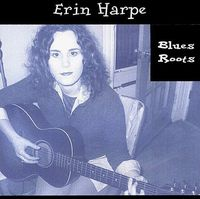 Erin Harpe - Blues Roots