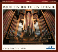 Roger W. Sherman - Bach: Under the Influence
