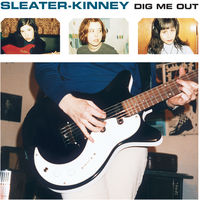 Sleater-Kinney - Dig Me Out [Remastered]