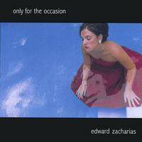 Edward Zacharias - Only for the Occasion