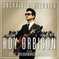 Roy Orbison - Unchained Melodies: Roy Orbison With The Royal Philharmonic Orchestra [LP]