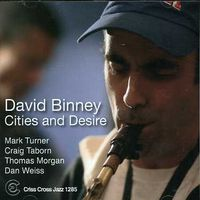 David Binney - Cities & Desire