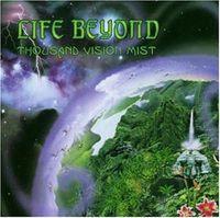 Life Beyond - Thousand Vision Mist