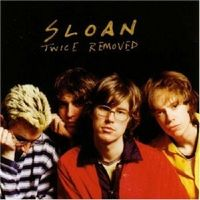 Sloan - Twice Removed [Reissue] (Can)