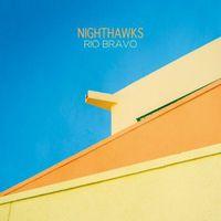 Nighthawks - Rio Bravo