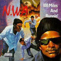 N.W.A. - 100 Miles & Runnin