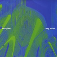 Jaap Blonk - Lifespans