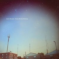 Dave Hause - Bury Me In Philly [Import]