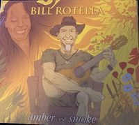 Bill Rotella - Amber And Smoke