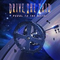 Drive - Pedal to the Metal