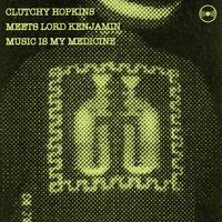Clutchy Hopkins - Music Is Medicine
