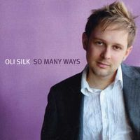 Oli Silk - So Many Ways