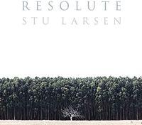 Stu Larsen - Resolute