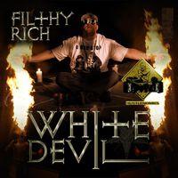 Filthy Rich - White Devil