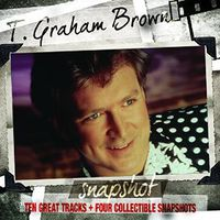 T. Graham Brown - Snapshot: T.Graham Brown [Digipak]