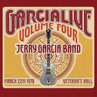 Jerry Garcia - GarciaLive Volume Four: March 22nd, 1978 Veteran's Hall