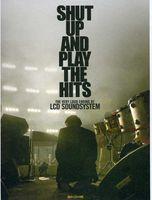 LCD Soundsystem - Shut Up & Play The Hits