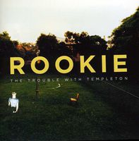 The Trouble With Templeton - Rookie [Import]