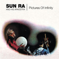 Sun Ra - Pictures Of Infinity