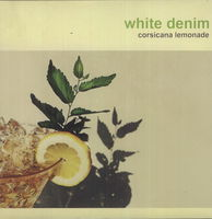 White Denim - Corsicana Lemonade [Vinyl]