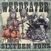 Weedeater - Sixteen Tons [Vinyl]