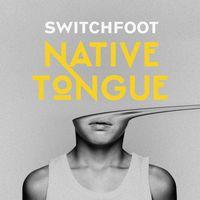 Switchfoot - Native Tongue [2LP]