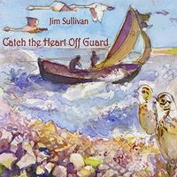 Jim Sullivan - Catch The Heart Off Guard (Cdrp)