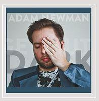 Adam Newman - Get Out The Dark