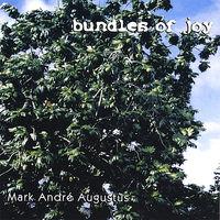 Mark Andre Augusuts - Bundles Of Joy