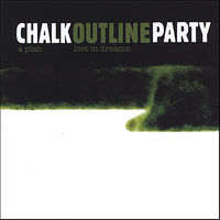 Chalk Outline Party - Plan Lost in Dreams
