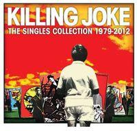 Killing Joke - The Singles Collection 1979-2012