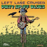 Left Lane Cruiser - Dirty Spliff Blues [Vinyl]
