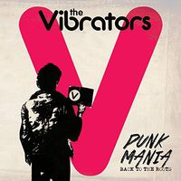 Vibrators - Punk Mania-Back to the Roots