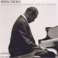 John Hicks - Sweet Love of Mine
