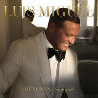 Luis Miguel - Mexico Por Siempre!