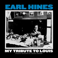 Earl Hines - My Tribute To Louis: Piano Solos By Earl Hines [LP]