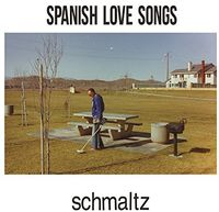 Spanish Love Songs - Schmaltz