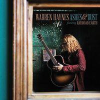 Warren Haynes - Ashes & Dust [Deluxe]