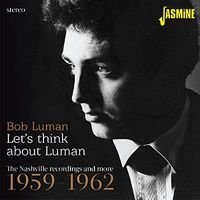 Bob Luman - Lets Think About Luman: Nashville Recordings 59-62