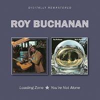 Roy Buchanan - Loading Zone / You're Not Alone (Uk)
