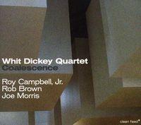 Whit Dickey - Coalescence [Import]