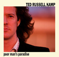 Ted Russell Kamp - Poor Mans Paradise