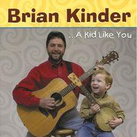 Brian Kinder - Kid Like You