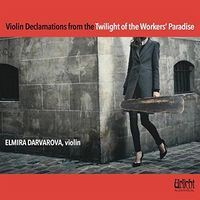 Elmira Darvarova - Violin Declamations From The Twilight Of The Worke