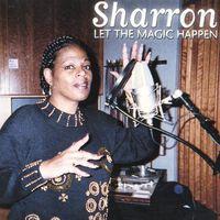 Sharron - Let The Magic Happen