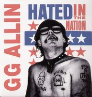 G.G. Allin - Hated in the Nation