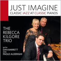 Rebecca Kilgore - Just Imagine