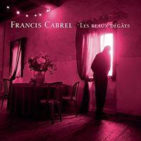 Francis Cabrel - Les Beaux Degats [Remastered] (Ger)