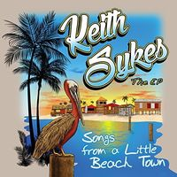 Keith Sykes - Songs from a Little Beach Town