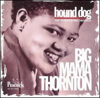 Big Mama Thornton - Hound Dog-Peacock Recordings